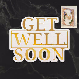 Couture Creations Mini Cut, Foil & Emboss - Dazzlia - Get Well Soon Sentiment (1pc) CO726712