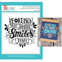 Lil' Inker Designs Stamps - Be the Reason Someone Smiles Today