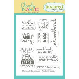 Taylored Expressions Stamps - Clearly Planned - Weekend Warrior - TECP07